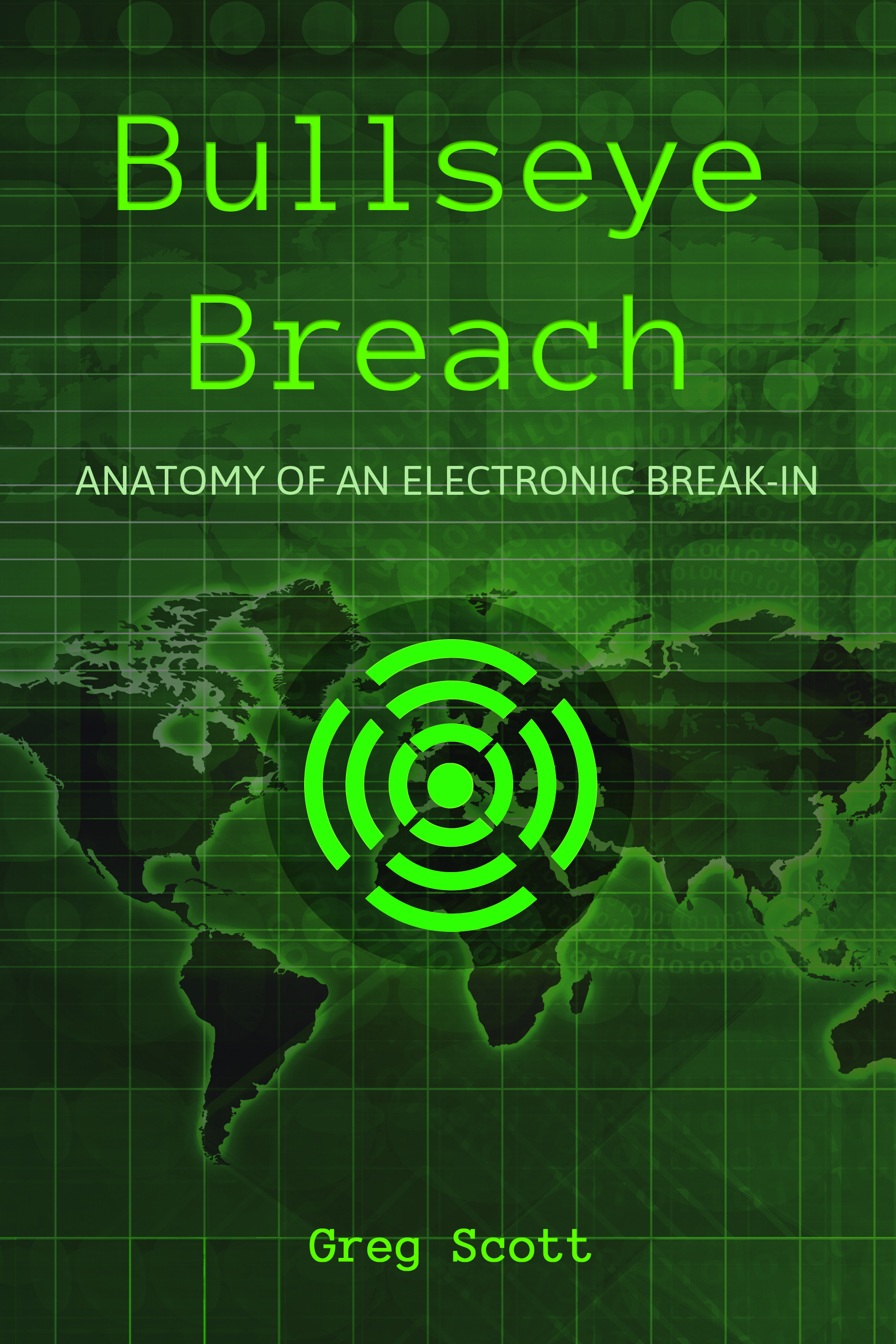 Bullseye Breach Anatomy Of An Electronic Break In Dgregscott